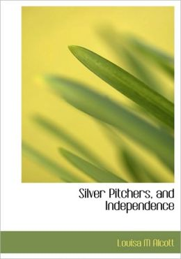 Silver Pitchers and Independence