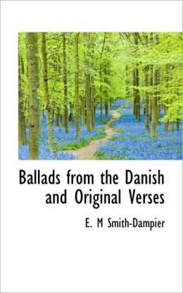 Ballads From The Danish And Original Verses