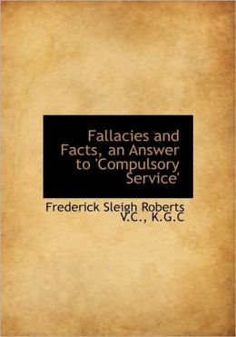 Fallacies And Facts, An Answer To 'Compulsory Service'