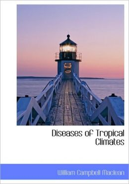 Diseases Of Tropical Climates