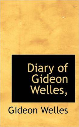 Diary Of Gideon Welles,