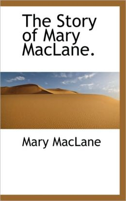 The Story Of Mary Maclane.