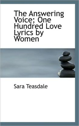 The Answering Voice; One Hundred Love Lyrics By Women