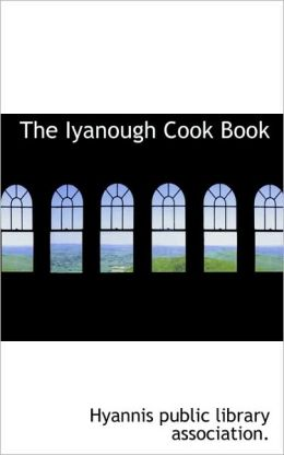The Iyanough Cook Book