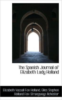 The Spanish Journal Of Elizabeth Lady Holland