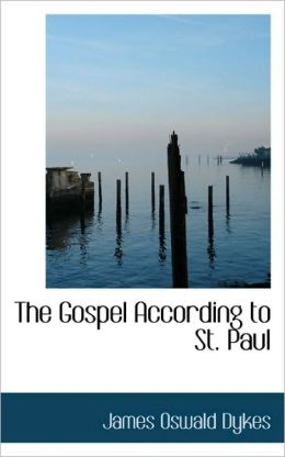 The Gospel According To St. Paul