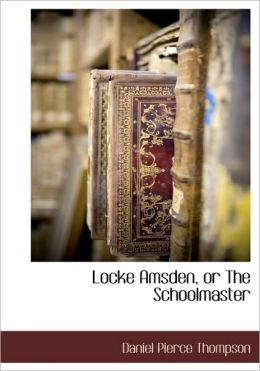 Locke Amsden, Or The Schoolmaster