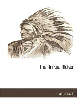 The Arrow Maker