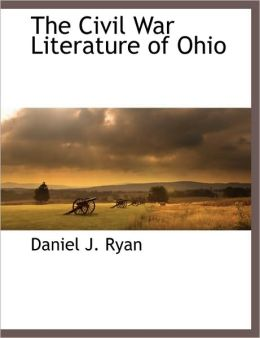 The Civil War Literature Of Ohio