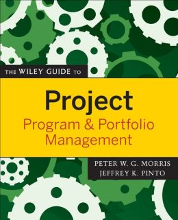 The Wiley Guide to Project, Program, and Portfolio Management