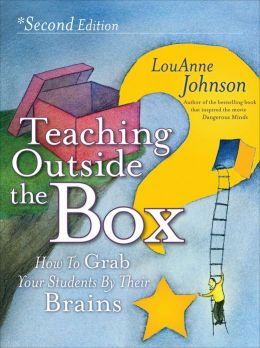 Teaching Outside the Box: How to Grab Your Students By Their Brains