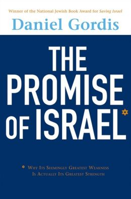 Promise of Israel: Why Its Seemingly Greatest Weakness Is Actually Its Greatest Strength