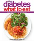 Book Cover Image. Title: Diabetic Living Diabetes What to Eat, Author: Better Homes and Gardens