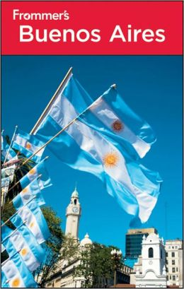 Frommer's Buenos Aires, 4th Edition