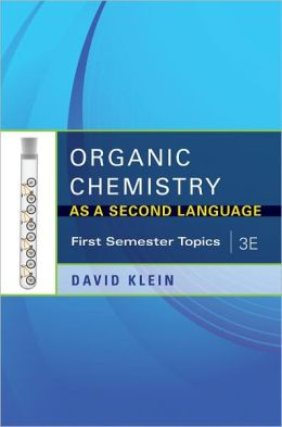 Organic Chemistry: As a Second Language - First Semester Topics