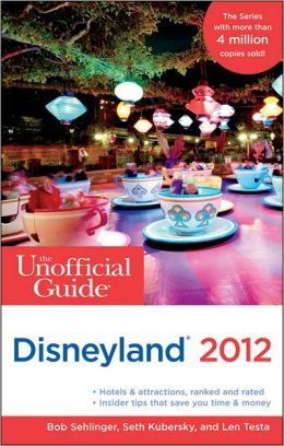 The Unofficial Guide to Disneyland 2012