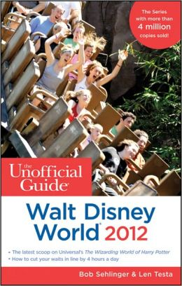 The Unofficial Guide Walt Disney World 2012