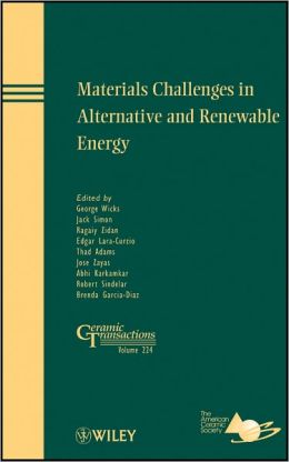 Materials Challenges in Alternative and Renewable Energy: Ceramic Transactions