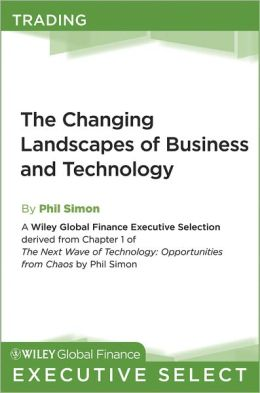 The Changing Landscapes of Business and Technology