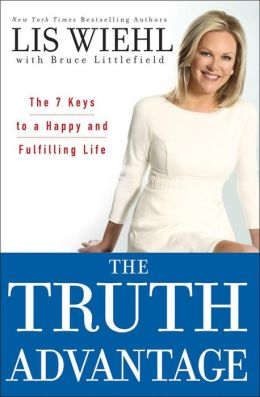 Truth Advantage: The 7 Keys to a Happy and Fulfilling Life