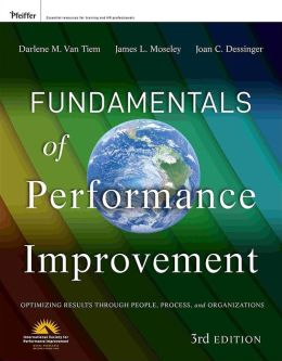 Fundamentals of Performance Improvement: A Guide to Improving People, Process, and Performance