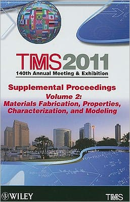 Supplemental Proceedings: Materials Fabrication, Properties, Characterization, and Modeling