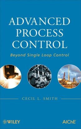 Advanced Process Control: Beyond Single Loop Control