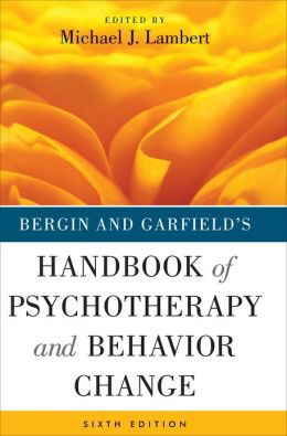 Bergin and Garfield's Handbook of Psychotherapy and Behavior Change Michael J. Lambert