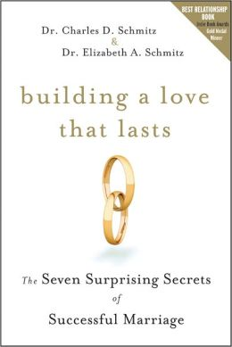 Building a Love that Lasts: The Seven Surprising Secrets of Successful Marriage
