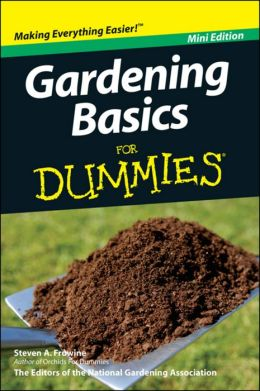 Gardening Basics For Dummies Mini Edition By Steven A