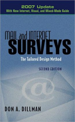 Mail and Internet Surveys: The Tailored Design Method -- 2007 Update with New Internet, Visual, and Mixed-Mode Guide