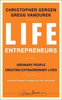 Life Entrepreneurs: Ordinary People Creating Extraordinary Lives