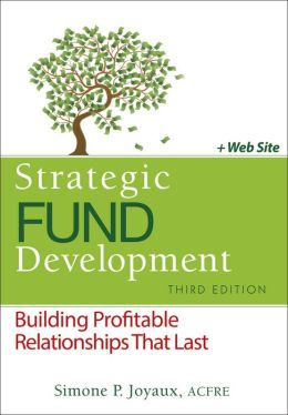 Strategic Fund Development: Building Profitable Relationships That Last
