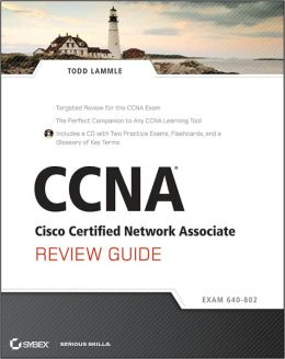 CCNA Cisco Certified Network Associate Review Guide, includes CD: Exam 640-802