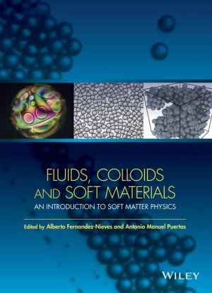 Fluids, Colloids, and Soft Materials: An Introduction to Soft Matter Physics