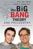 Book Cover Image. Title: The Big Bang Theory and Philosophy:  Rock, Paper, Scissors, Aristotle, Locke, Author: Dean Kowalski