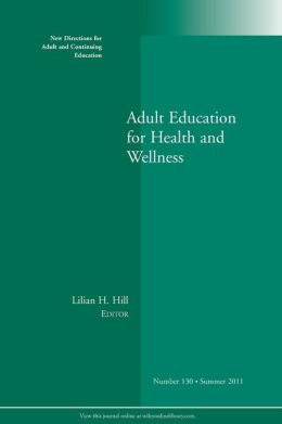 Adult Education for Health and Wellness ACE 130 Summer 2011