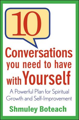 10 Conversations You Need to Have with Yourself: A Powerful Plan for Spiritual Growth and Self-Improvement