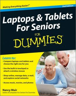 Laptops and Tablets For Seniors For Dummies Nancy C. Muir