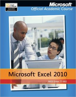 Microsoft Excel 2010: 77-882, without Office Trial CD