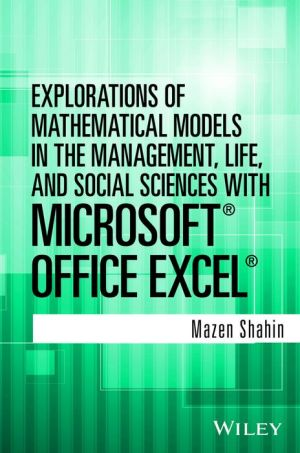Explorations of Mathematical Models in the Management, Life, and Social Sciences with Excel