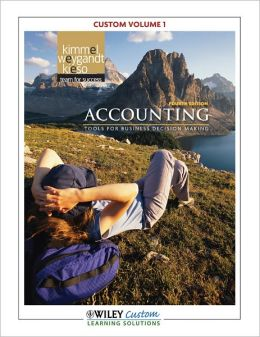 Accounting: Tools for Business Decision Makers 4th Edition Custom Edition Volume 1