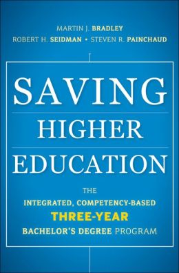 Saving Higher Education: The Integrated, Competency-Based Three-Year Bachelor's Degree Program