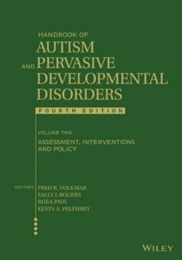 Handbook of Autism and Pervasive Developmental Disorders, Volume 2: Assessment, Interventions, and Policy