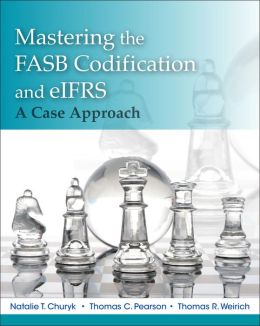 Mastering FASB Codification and eIFRS: A Casebook Approach