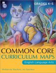 Book Cover Image. Title: Common Core Curriculum Maps in English Language Arts, Grades K-5, Author: Common Core