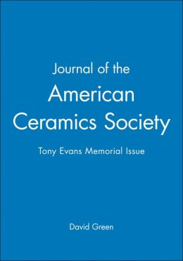 Journal of the American Ceramics Society: Tony Evans Memorial Issue