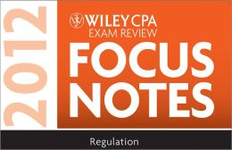 Wiley CPA Exam Review Focus Notes: Regulation 2012