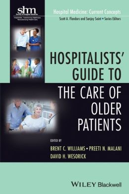 Hospitalists' Guide to the Care of Older Patients