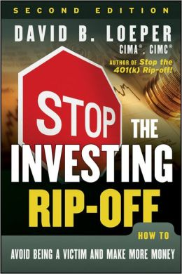 Stop the Investing Rip-off: How to Avoid Being a Victim and Make More Money